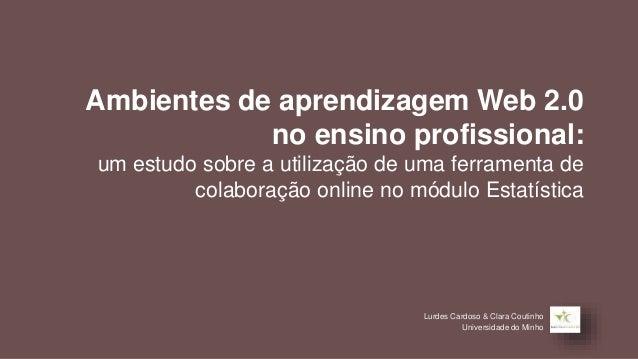 Ambientes de aprendizagem Web 2.0 no ensino profissional: um estudo sobre a utilização de uma ferramenta de colaboração on...