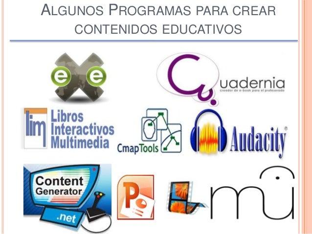 ALGUNOS PROGRAMAS PARA CREAR CONTENIDOS EDUCATIVOS