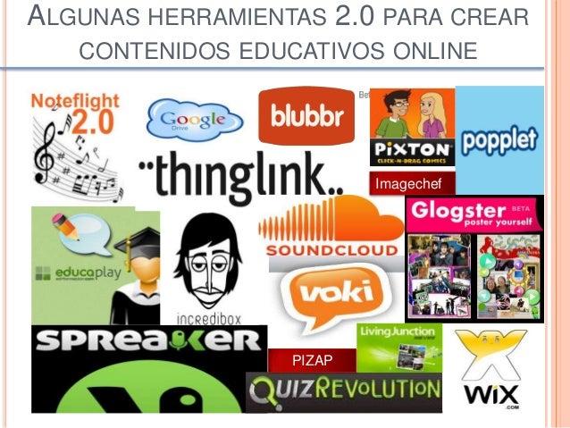ALGUNAS HERRAMIENTAS 2.0 PARA CREAR CONTENIDOS EDUCATIVOS ONLINE PIZAP Imagechef
