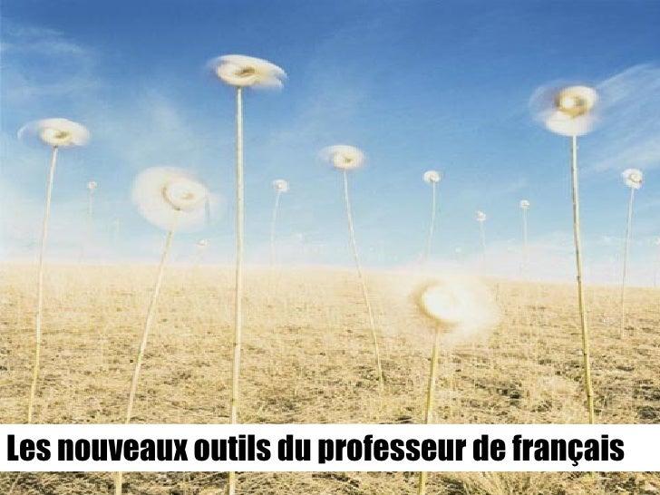 Les nouveaux outils du professeur de français