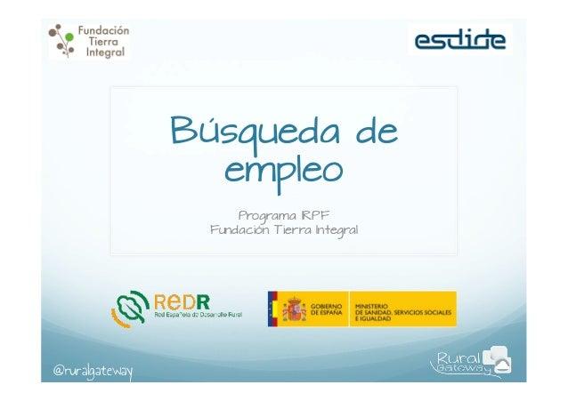 Búsqueda de empleo Programa IRPF Fundación Tierra Integral  @ruralgateway