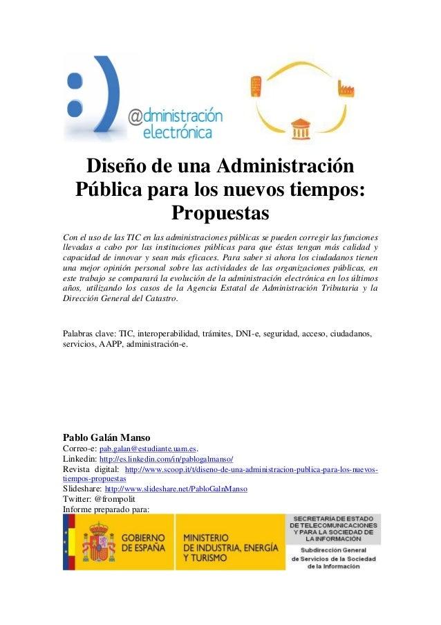 Diseño de una Administración   Pública para los nuevos tiempos:             PropuestasCon el uso de las TIC en las adminis...