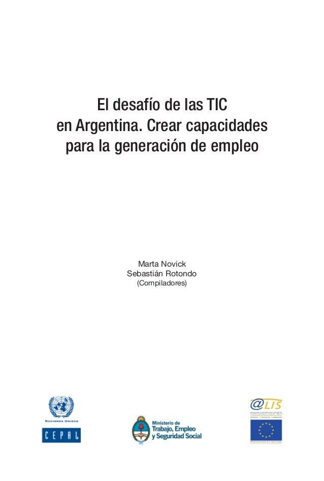 El desafío de las TIC en Argentina. Crear capacidades para la generación de empleo            Alianza para la socie...
