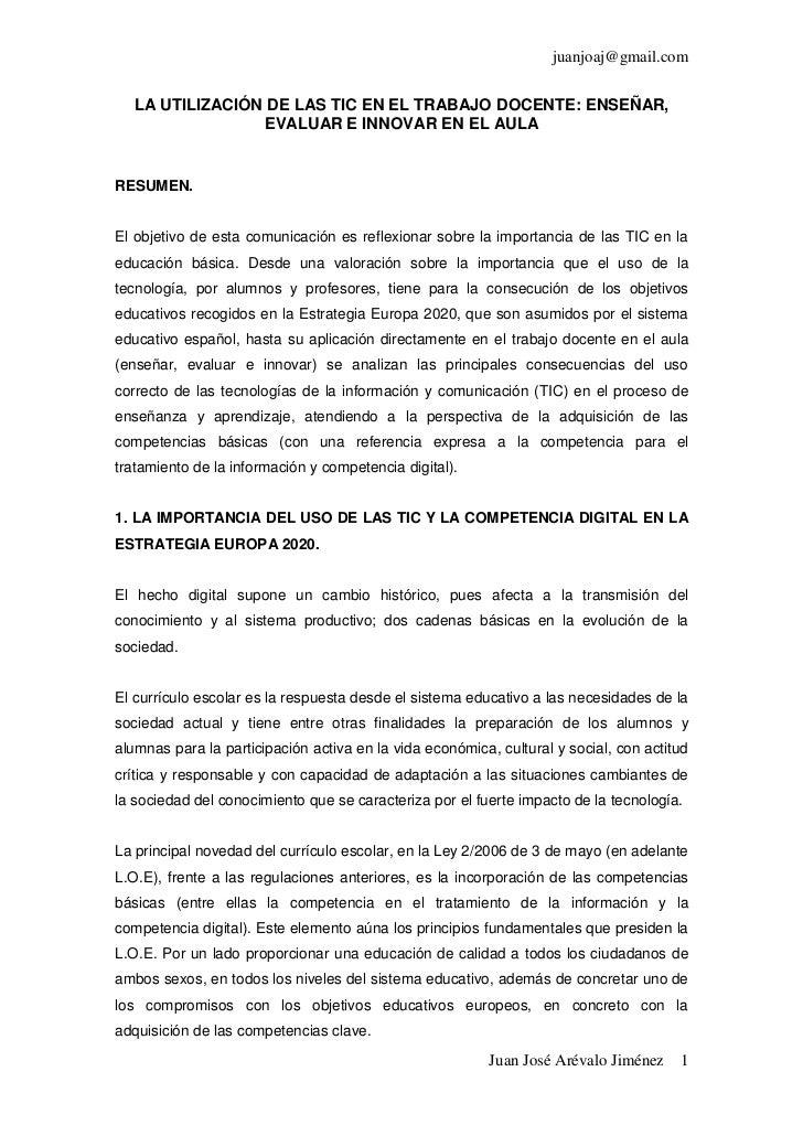 juanjoaj@gmail.com  LA UTILIZACIÓN DE LAS TIC EN EL TRABAJO DOCENTE: ENSEÑAR,                EVALUAR E INNOVAR EN EL AULAR...