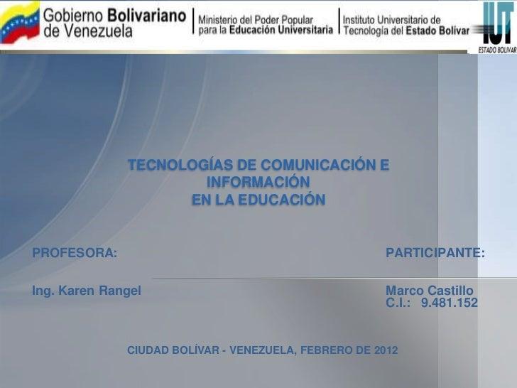 TECNOLOGÍAS DE COMUNICACIÓN E                      INFORMACIÓN                    EN LA EDUCACIÓNPROFESORA:               ...