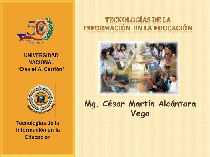 "UNIVERSIDAD   NACIONAL""Daniel A. Carrión""                      Mg. César Martín Alcántara                                V..."