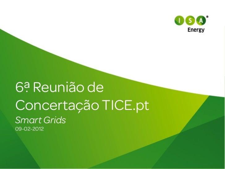 6ª Reunião deConcertação TICE.ptSmart Grids09-02-2012