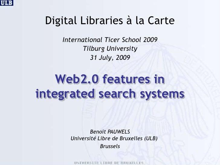 Digital Libraries à la Carte<br />International Ticer School 2009<br />Tilburg University<br />31 July, 2009<br />Web2.0 f...