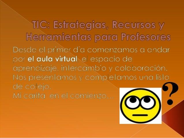 ¿Qué son las Tecnologías de  la Información y la Comunicación (TIC)?  Este fue el primer interrogante en el que  debí repe...