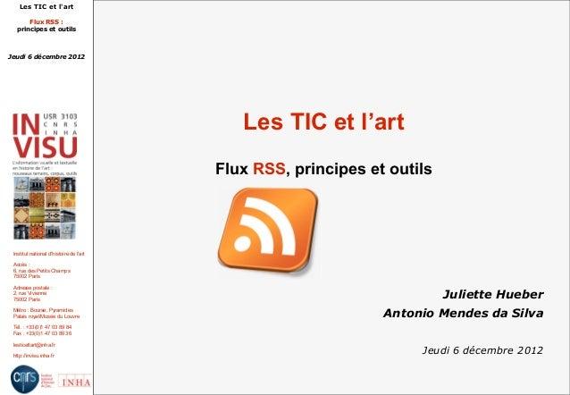 Les TIC et lart      Flux RSS :  principes et outilsJeudi 6 décembre 2012                                            Les T...