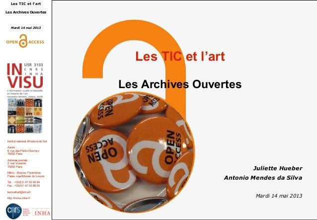 Les TIC et lartLes Archives OuvertesMardi 14 mai 2013Institut national dhistoire de lartAccès :6, rue des Petits Champs750...