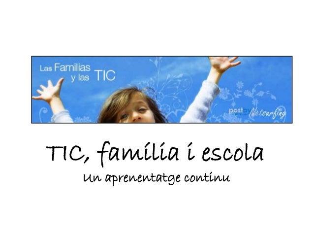 TIC, família i escola Un aprenentatge continu
