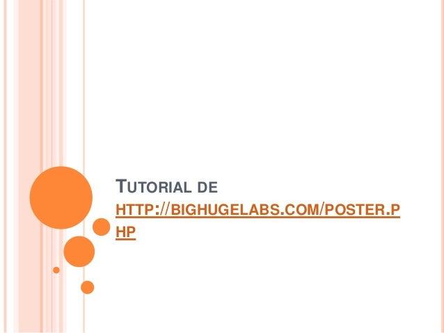TUTORIAL DE HTTP://BIGHUGELABS.COM/POSTER.P HP