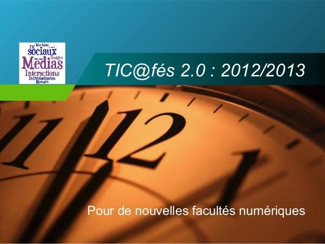 CompanyLOGO        TIC@fés 2.0 : 2012/2013          Pour de nouvelles facultés numériques