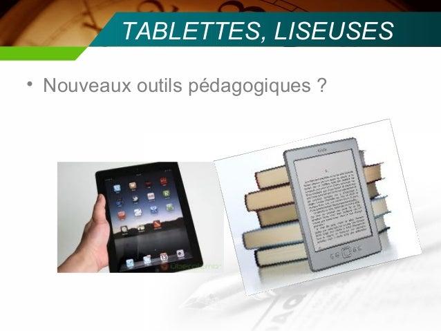 TABLETTES, LISEUSES• Nouveaux outils pédagogiques ?