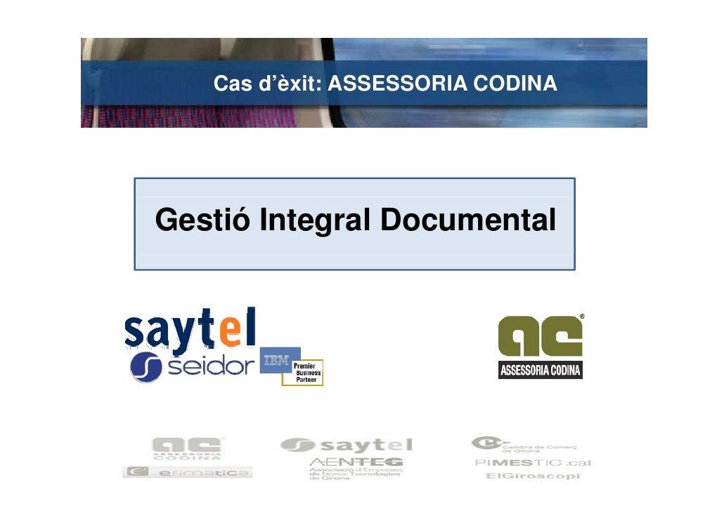Cas d'èxit: ASSESSORIA CODINA     Gestió Integral Documental