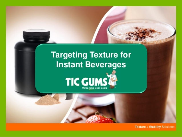 Targeting Texture for Instant Beverages  Texture + Stability Solutions