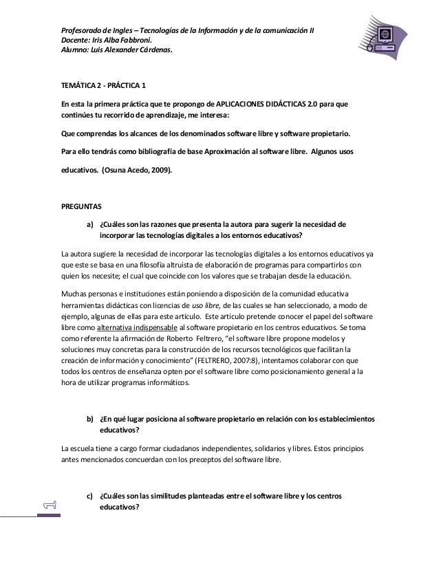 Profesorado de Ingles – Tecnologías de la Información y de la comunicación IIDocente: Iris Alba Fabbroni.Alumno: Luis Alex...