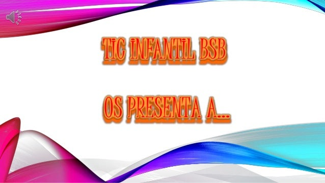 TIC INFANTIL BSB OS PRESENTA A…