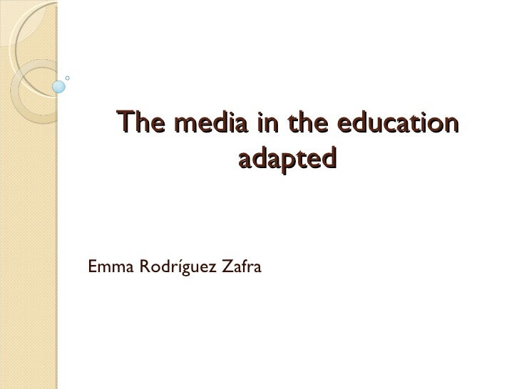The media in the education adapted Emma Rodríguez Zafra