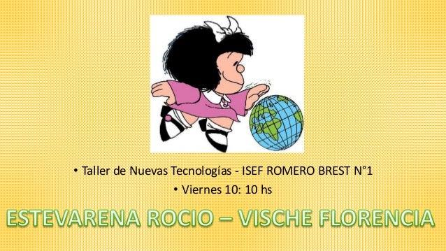 • Taller de Nuevas Tecnologías - ISEF ROMERO BREST N°1 • Viernes 10: 10 hs