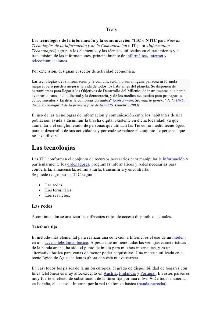 Tic´s  Las tecnologías de la información y la comunicación (TIC o NTIC para Nuevas Tecnologías de la Información y de la C...