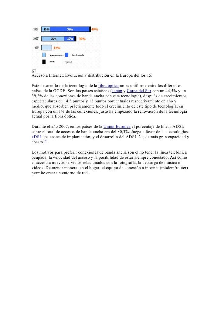 Acceso a Internet: Evolución y distribución en la Europa del los 15.  Este desarrollo de la tecnología de la fibra óptica ...