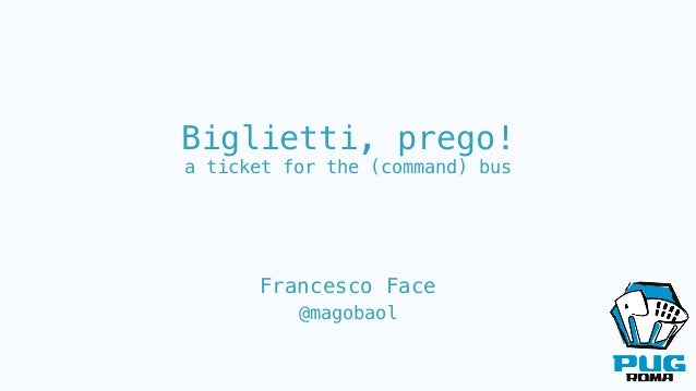 Biglietti, prego! a ticket for the (command) bus Francesco Face @magobaol