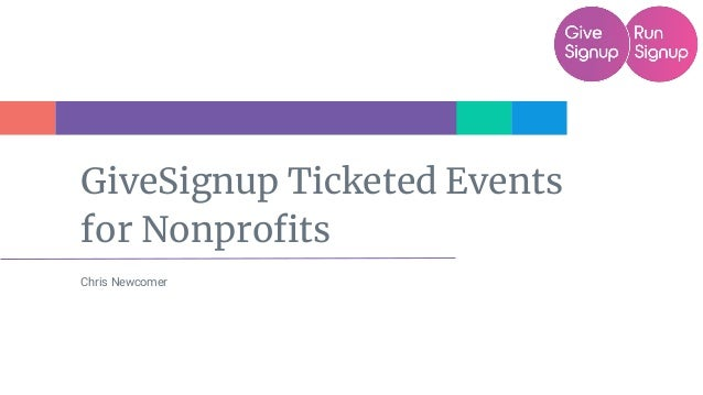GiveSignup Ticketed Events for Nonprofits Chris Newcomer