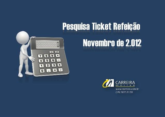 Bolsa Estágio e Trainees | Abril de 2.012Pesquisa Ticket Refeição      Novembro de 2.012            © Carreira Müller | Di...