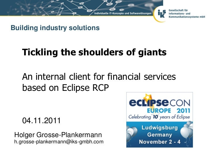 Building industry solutions   Tickling the shoulders of giants   An internal client for financial services   based on Ecli...
