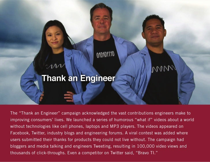 "The ""Thank an Engineer"" campaign acknowledged the vast contributions engineers make toimproving consumers' lives. We launc..."