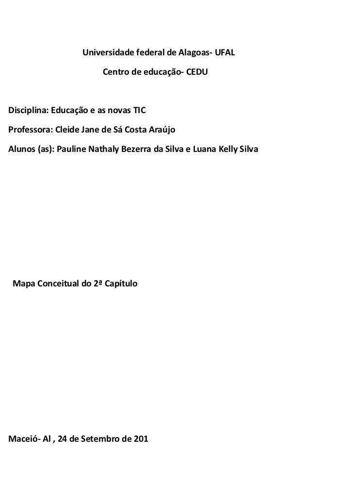 Universidade federal de Alagoas- UFAL                        Centro de educação- CEDUDisciplina: Educação e as novas TICPr...