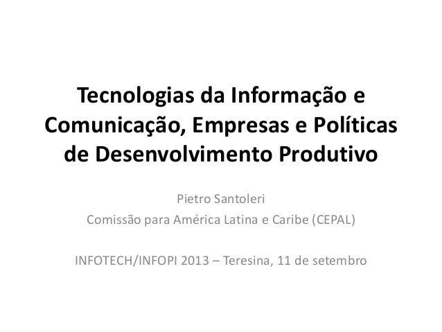 Tecnologias da Informação e Comunicação, Empresas e Políticas de Desenvolvimento Produtivo Pietro Santoleri Comissão para ...