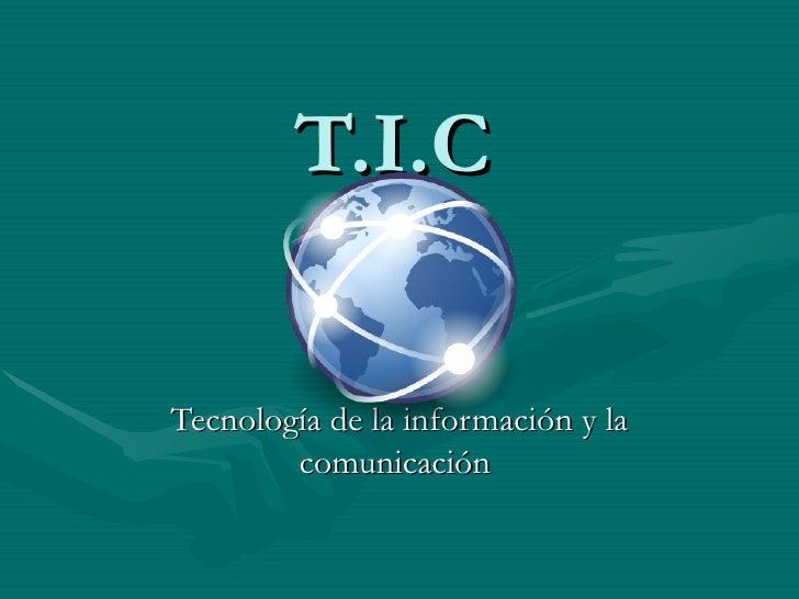 T.I.C Tecnología de la información y la comunicación