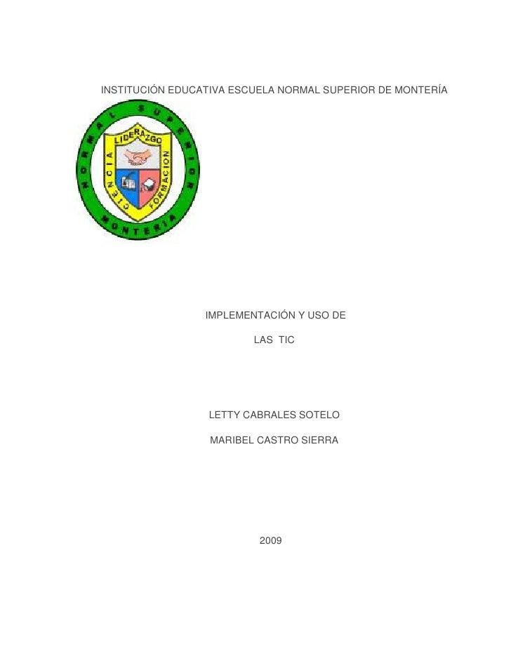 INSTITUCIÓN EDUCATIVA ESCUELA NORMAL SUPERIOR DE MONTERÍA                      IMPLEMENTACIÓN Y USO DE                    ...