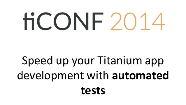 Speed up your Titanium app development with automated tests