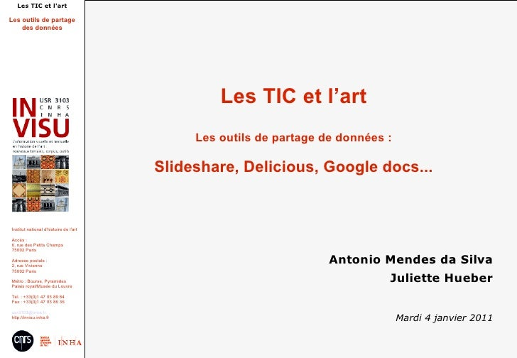 Les TIC et l'art Les outils de partage de données : Slideshare, Delicious, Google docs... Antonio Mendes da Silva Juliette...