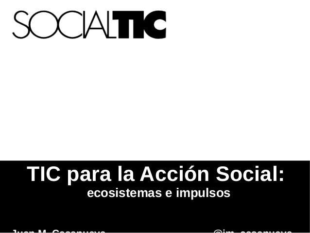 TIC para la Acción Social:      ecosistemas e impulsos
