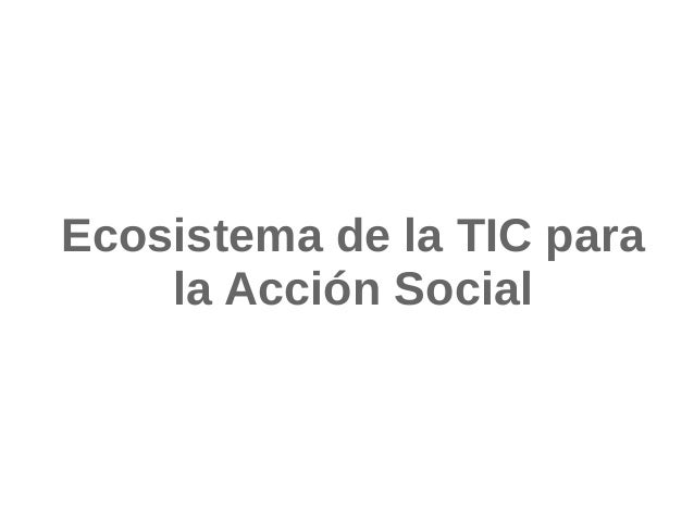 TIC para Acción Social Slide 2