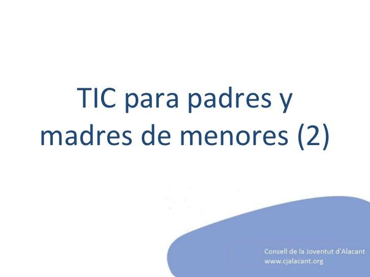 TIC para padres y madres de menores (2)