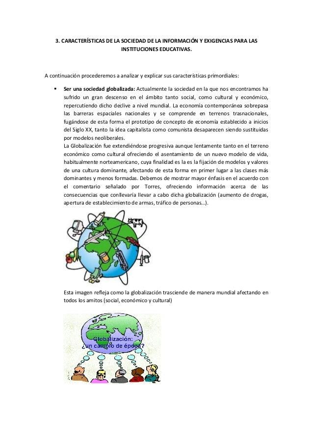 3. CARACTERÍSTICAS DE LA SOCIEDAD DE LA INFORMACIÓN Y EXIGENCIAS PARA LAS                             INSTITUCIONES EDUCAT...