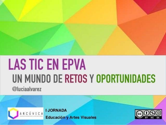 I JORNADA Educación y Artes Visuales