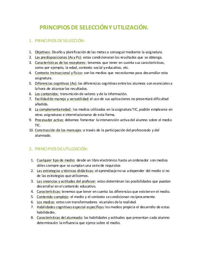 PRINCIPIOS DESELECCIÓNYUTILIZACIÓN. 1. PRINCIPIOS DESELECCIÓN: 1. Objetivos: Diseño y planificación de las metas a consegu...