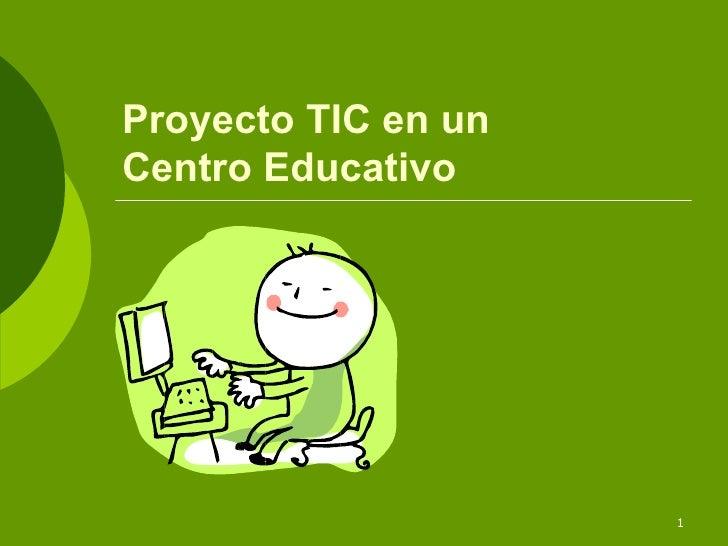 Proyecto TIC en un  Centro Educativo