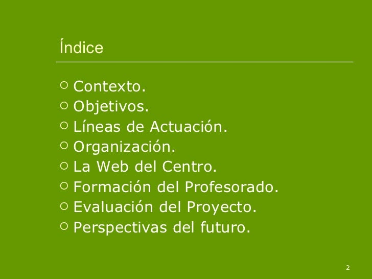 Índice <ul><li>Contexto. </li></ul><ul><li>Objetivos. </li></ul><ul><li>Líneas de Actuación. </li></ul><ul><li>Organizació...
