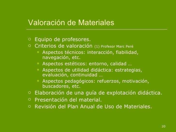 Valoración de Materiales <ul><li>Equipo de profesores. </li></ul><ul><li>Criterios de valoración  (1) Profesor Marc Peré <...