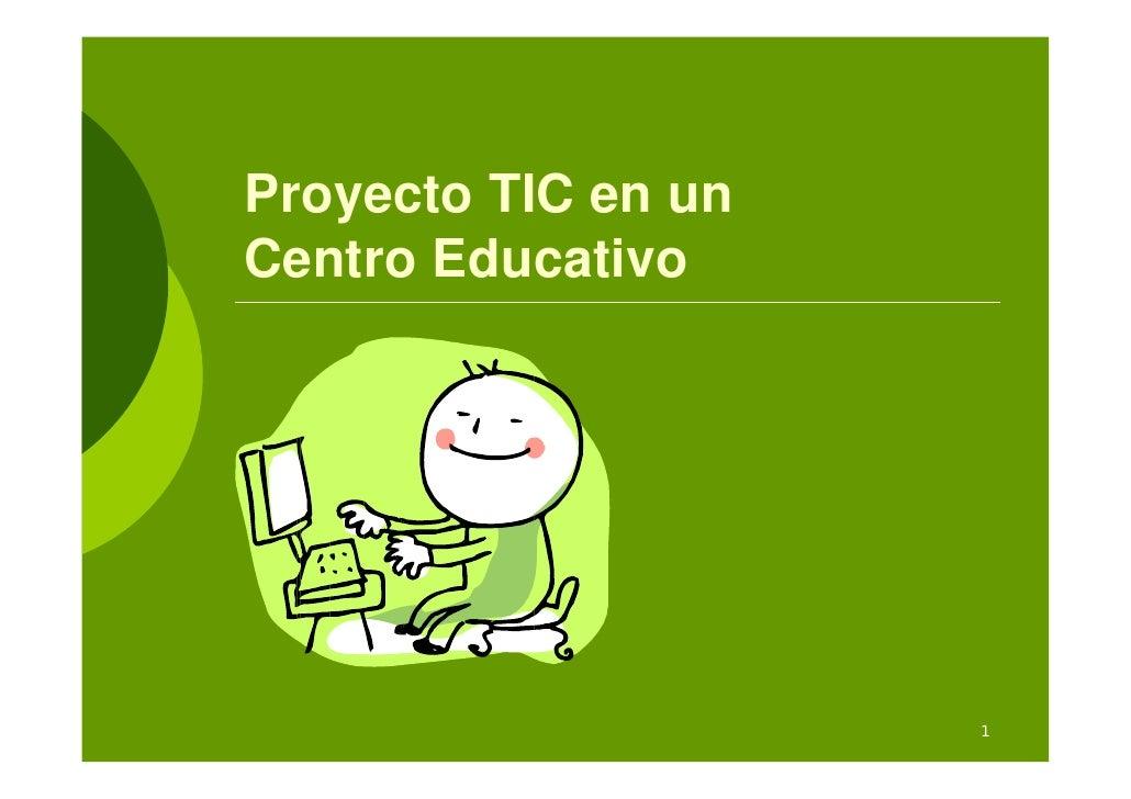 Proyecto TIC en un Centro Educativo                          1