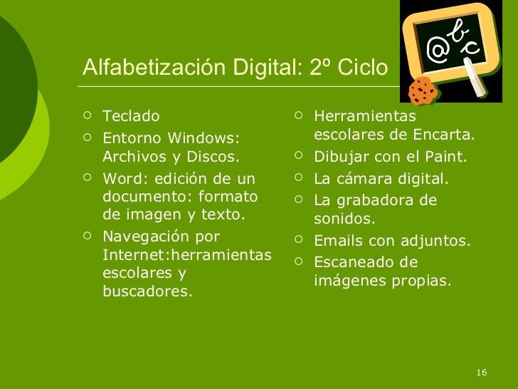Alfabetización Digital: 2º Ciclo   Teclado                    Herramientas   Entorno Windows:            escolares de E...
