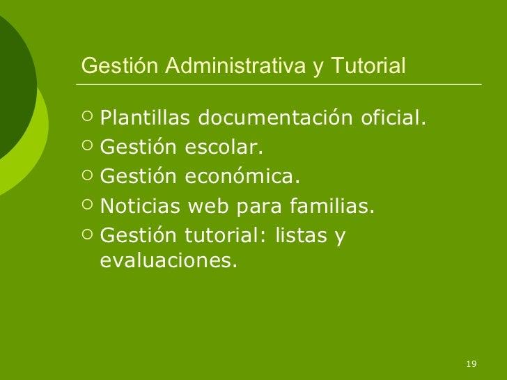 Gestión Administrativa y Tutorial   Plantillas documentación oficial.   Gestión escolar.   Gestión económica.   Notici...